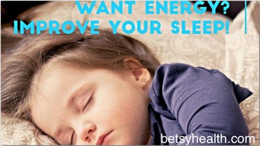 Want energy? Try improving your sleep.