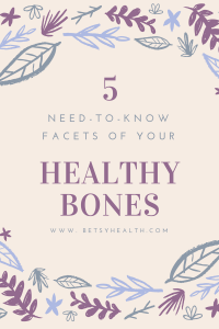 5 need to know facets of healthy bones