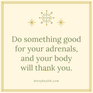 Adrenals need love too