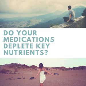 Do your meds deplete important nutrients?