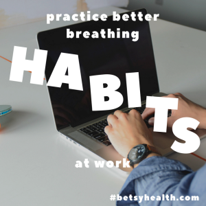 Breathing is a habit to foster