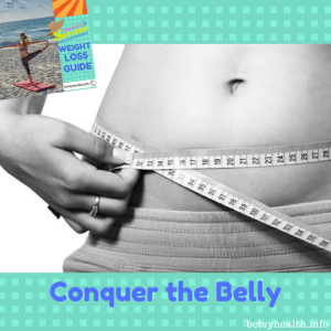 Conquer belly fat