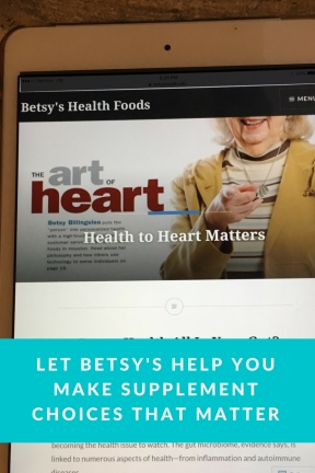 Let Betsy's Health Foods help you make the wisest supplement choices