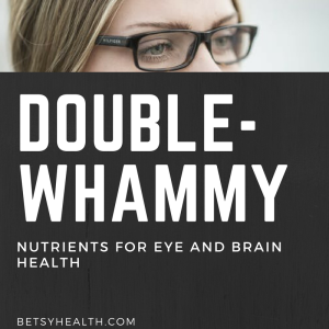 Try these double-whammy nutrients for brain AND eye health